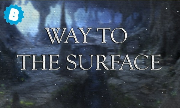 Way to the Surface